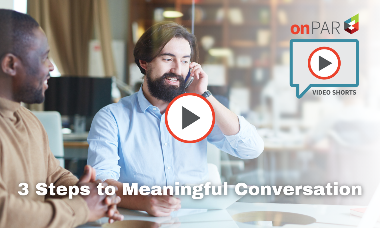 3 Steps to Meaningful Conversation